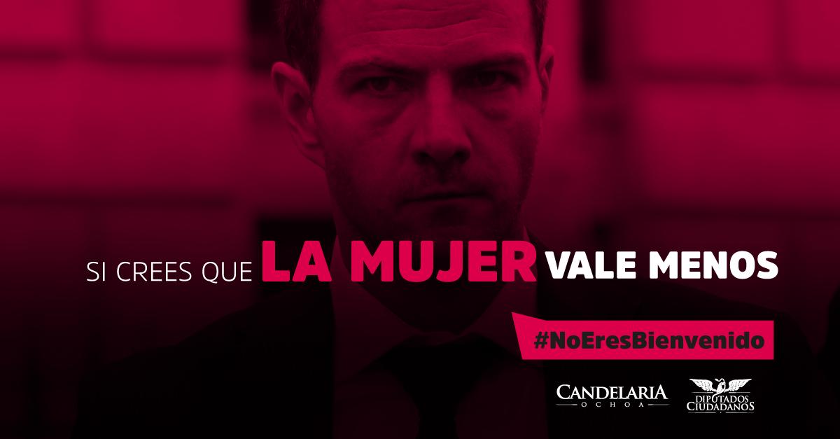 MOVIMIENTO CIUDADANO LANZA CAMPAÑA NACIONAL #NOERESBIENVENIDO, PROPUESTA POR LA DIPUTADA CANDELARIA OCHOA