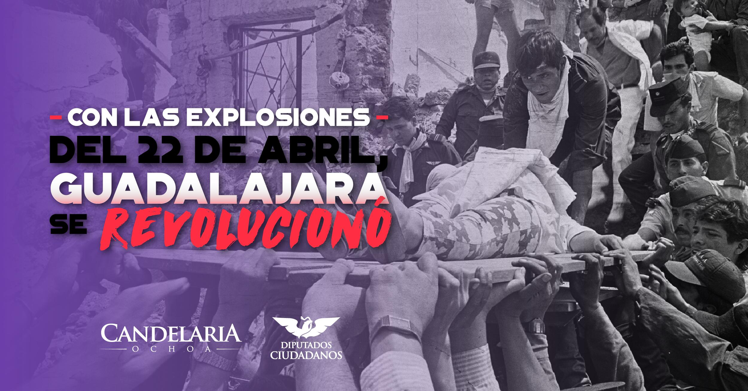 Siempreviva: Guadalajara se revolucionó con las explosiones del 22 de abril