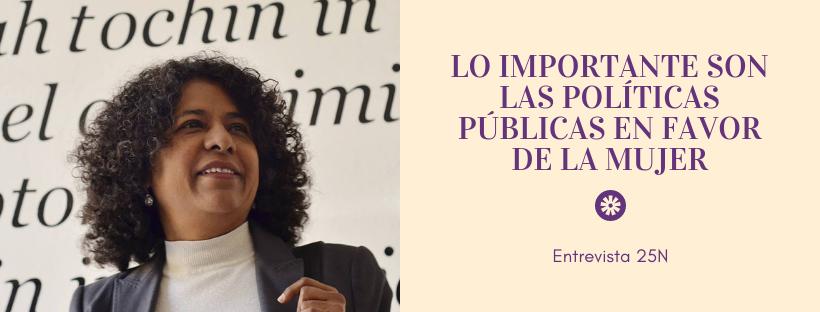 Entrevista: Lo importante son las políticas públicas en favor de la mujer
